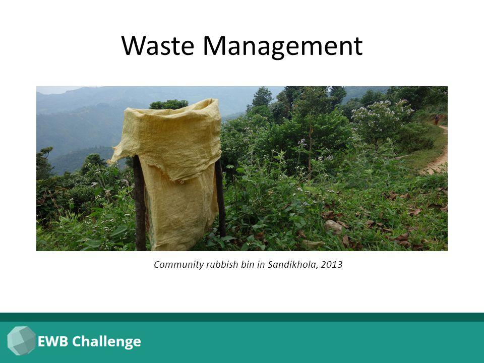 Waste Management Community rubbish bin in Sandikhola, 2013