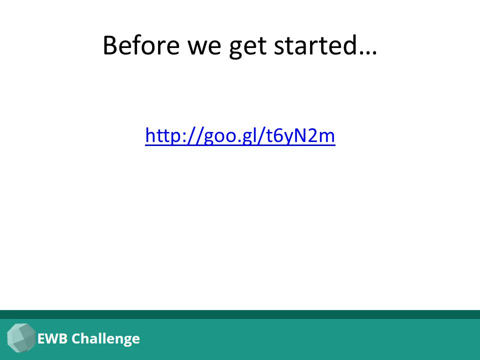 Before we get started… http://goo.gl/t6yN2m