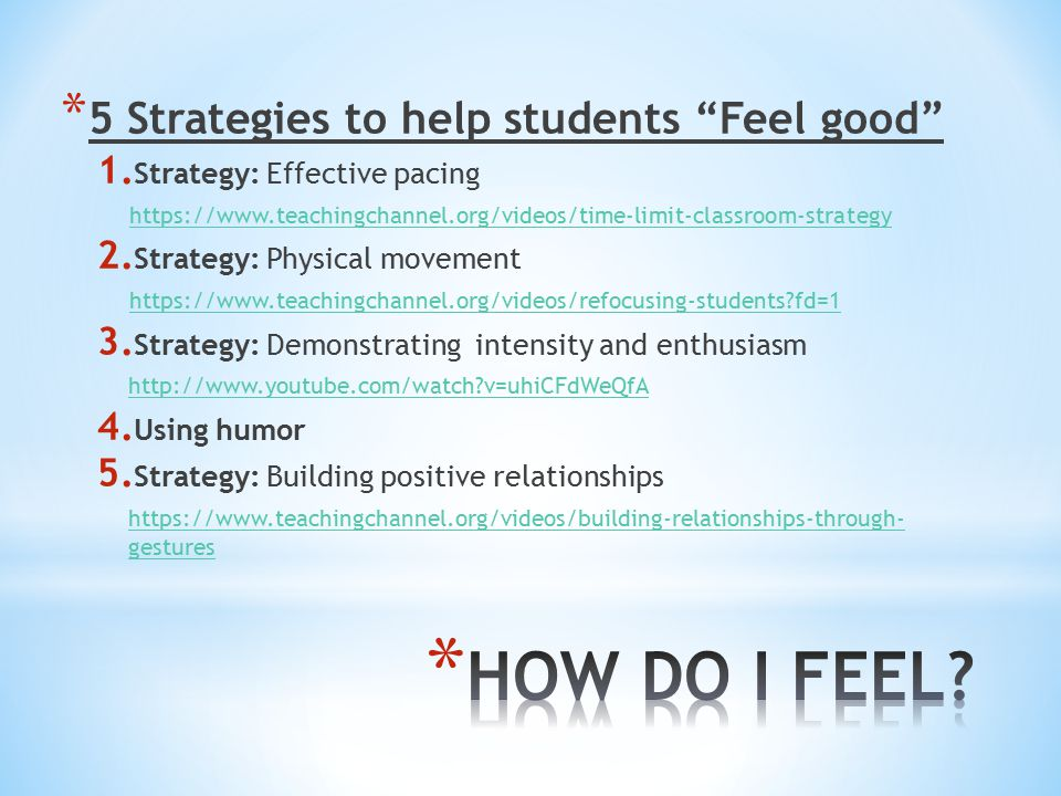 * 5 Strategies to help students Feel good 1.