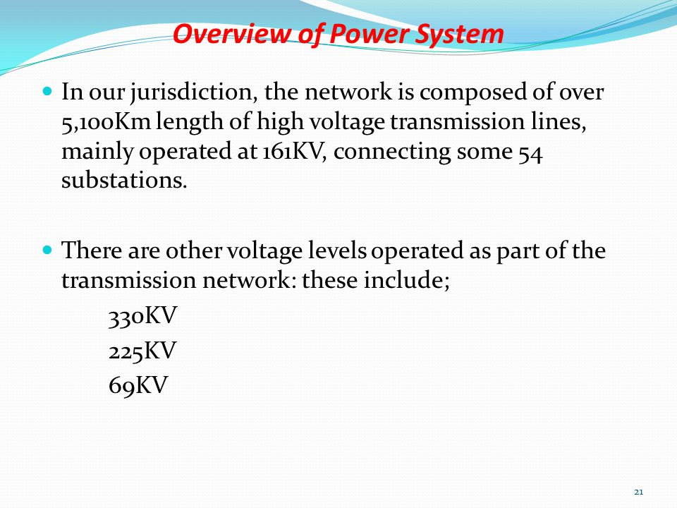 Overview of Power System Transmission System The transmission segment of the power system carries electric power over long distances from the generating stations to the distribution system.