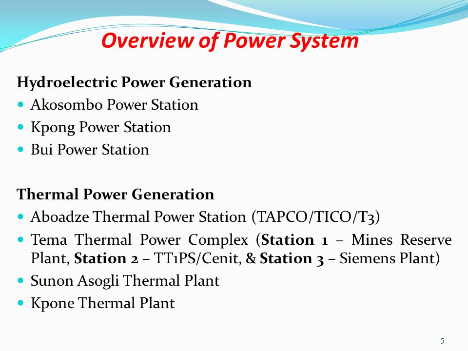 Overview of Power System Main Types of Power Generation Hydroelectric Power Generation Thermal Power Generation Diesel Gas Steam Crude Oil Solar Wind 4