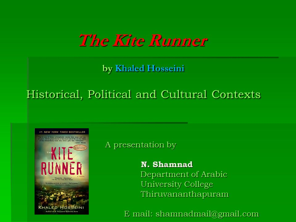 The Kite Runner  First novel to be written in English by an Afghan National  By the Afghan-American writer Khaled Hosseini  Published in 2003, USA  Sold over 3 million copies worldwide  South African Boeke Prize in 2004  A No.