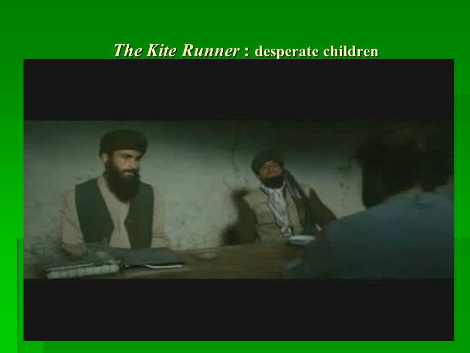 The Kite Runner : desperate children The Kite Runner : desperate children