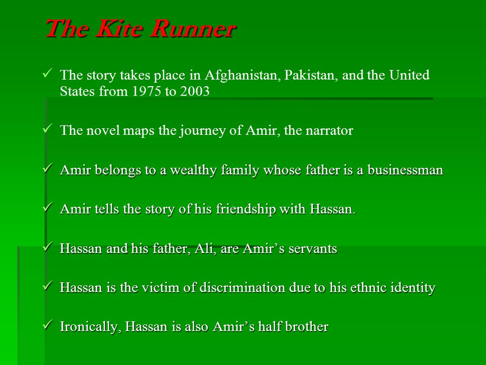 The Kite Runner The story takes place in Afghanistan, Pakistan, and the United States from 1975 to 2003 The novel maps the journey of Amir, the narrat