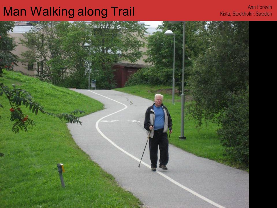 www.annforsyth.net Man Walking along Trail Ann Forsyth Kista, Stockholm, Sweden