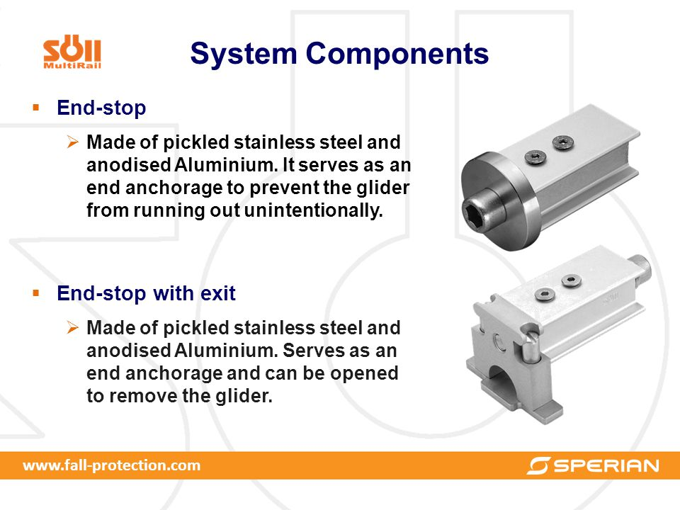 www.fall-protection.com System Components  End-stop  Made of pickled stainless steel and anodised Aluminium.
