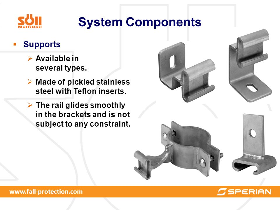 www.fall-protection.com System Components  Supports  Available in several types.