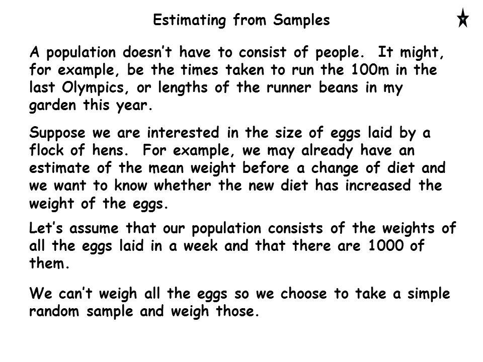Estimating from Samples A population doesn't have to consist of people.