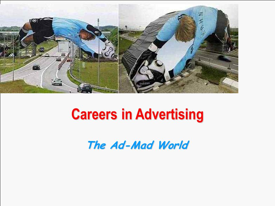 5/10/2015 Careers in Advertising The Ad-Mad World
