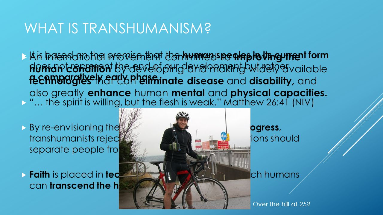 WHAT IS TRANSHUMANISM.
