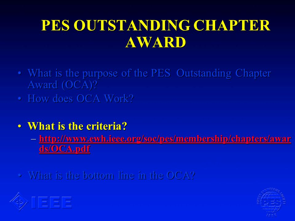 PES OUTSTANDING CHAPTER AWARD What is the purpose of the PES Outstanding Chapter Award (OCA) What is the purpose of the PES Outstanding Chapter Award (OCA).