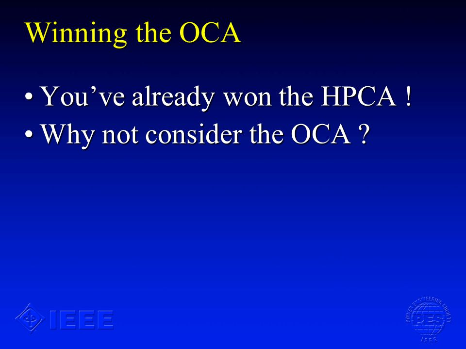 Summary An article on the Chapter(s) wining the OCA will be sent to the PES E-Newsletter by March 15 th.An article on the Chapter(s) wining the OCA will be sent to the PES E-Newsletter by March 15 th.