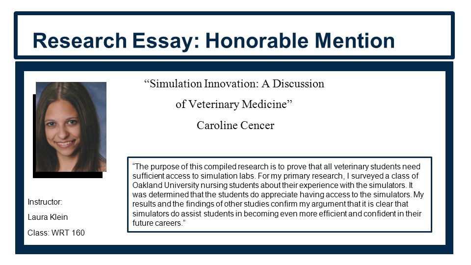 Simulation Innovation: A Discussion of Veterinary Medicine Caroline Cencer Instructor: Laura Klein Class: WRT 160 Research Essay: Honorable Mention The purpose of this compiled research is to prove that all veterinary students need sufficient access to simulation labs.
