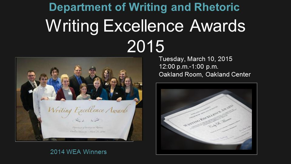 Department of Writing and Rhetoric Writing Excellence Awards 2015 Tuesday, March 10, 2015 12:00 p.m.-1:00 p.m.