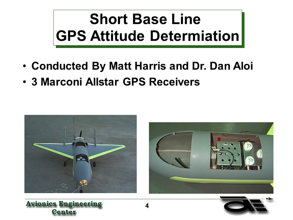 4 Short Base Line GPS Attitude Determiation Conducted By Matt Harris and Dr.