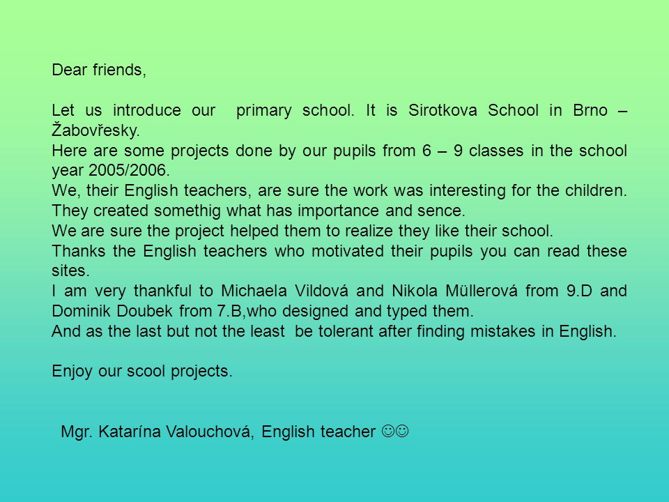 Dear friends, Let us introduce our primary school.