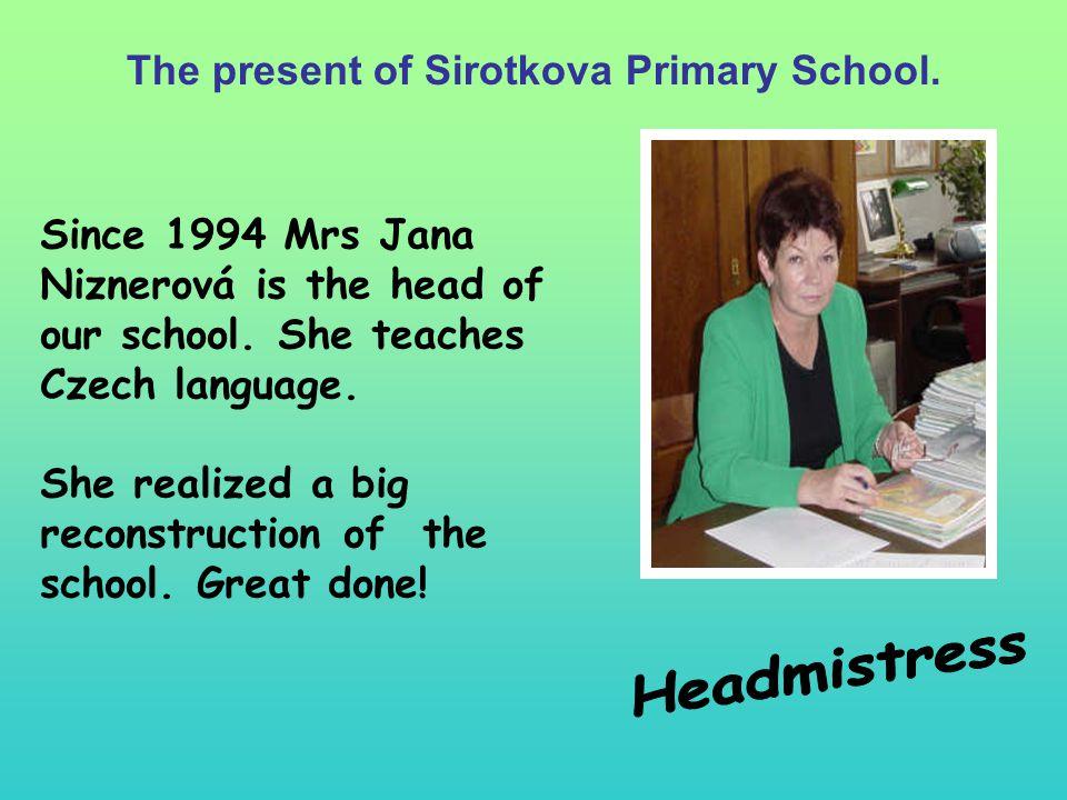 Since 1994 Mrs Jana Niznerová is the head of our school.