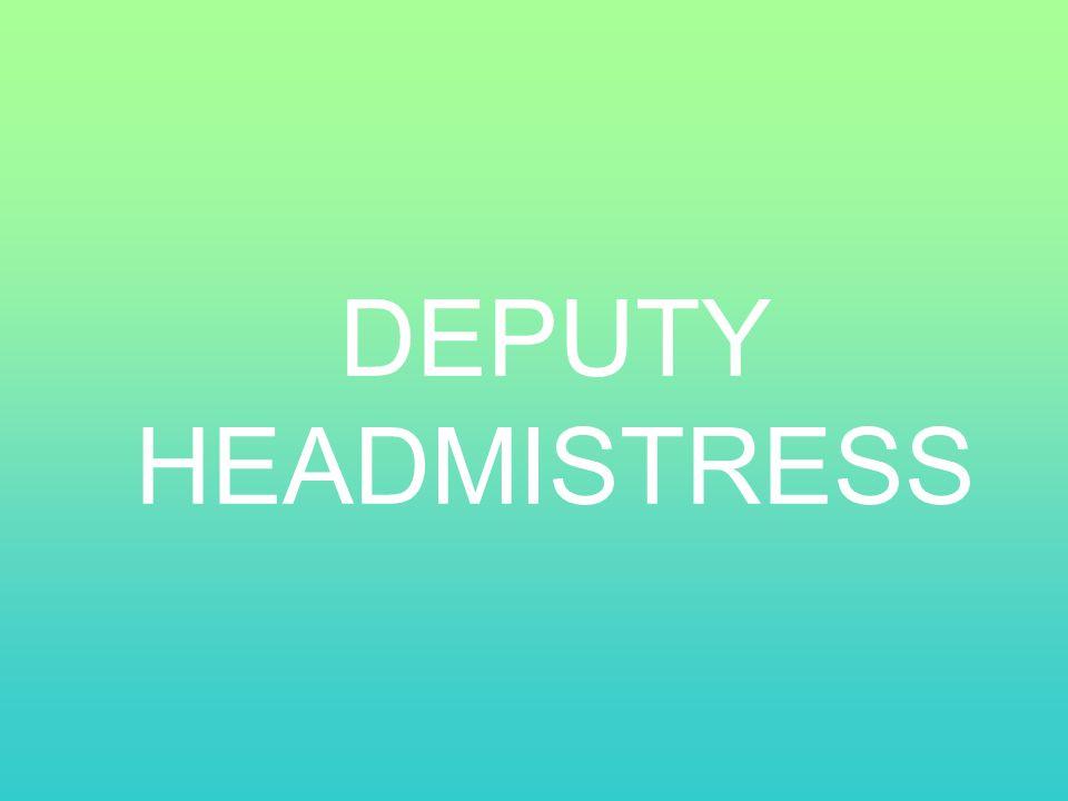 DEPUTY HEADMISTRESS
