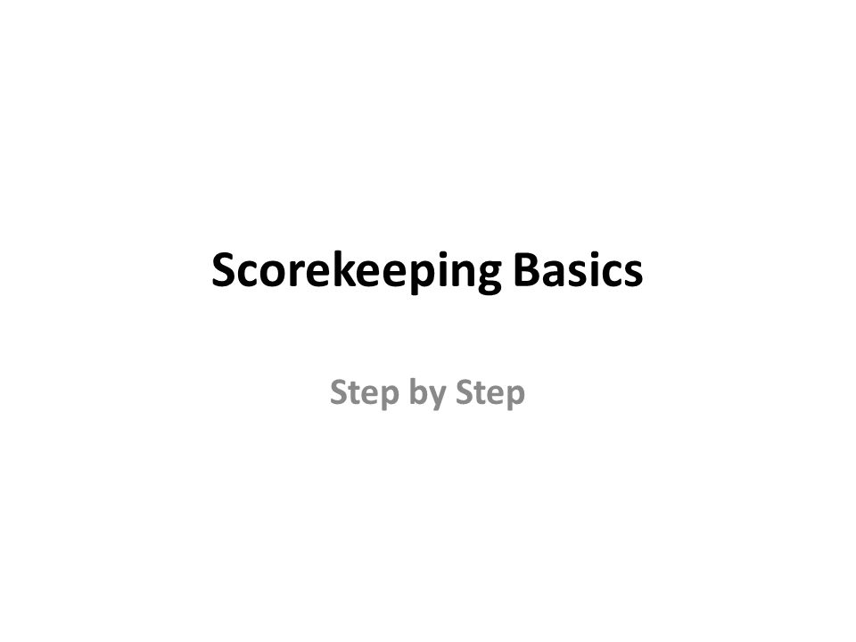 Scorekeeping Basics Step by Step