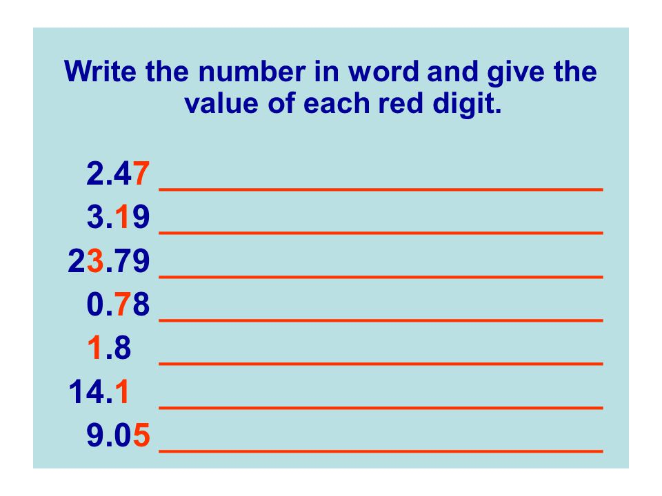 Write the number in word and give the value of each red digit.
