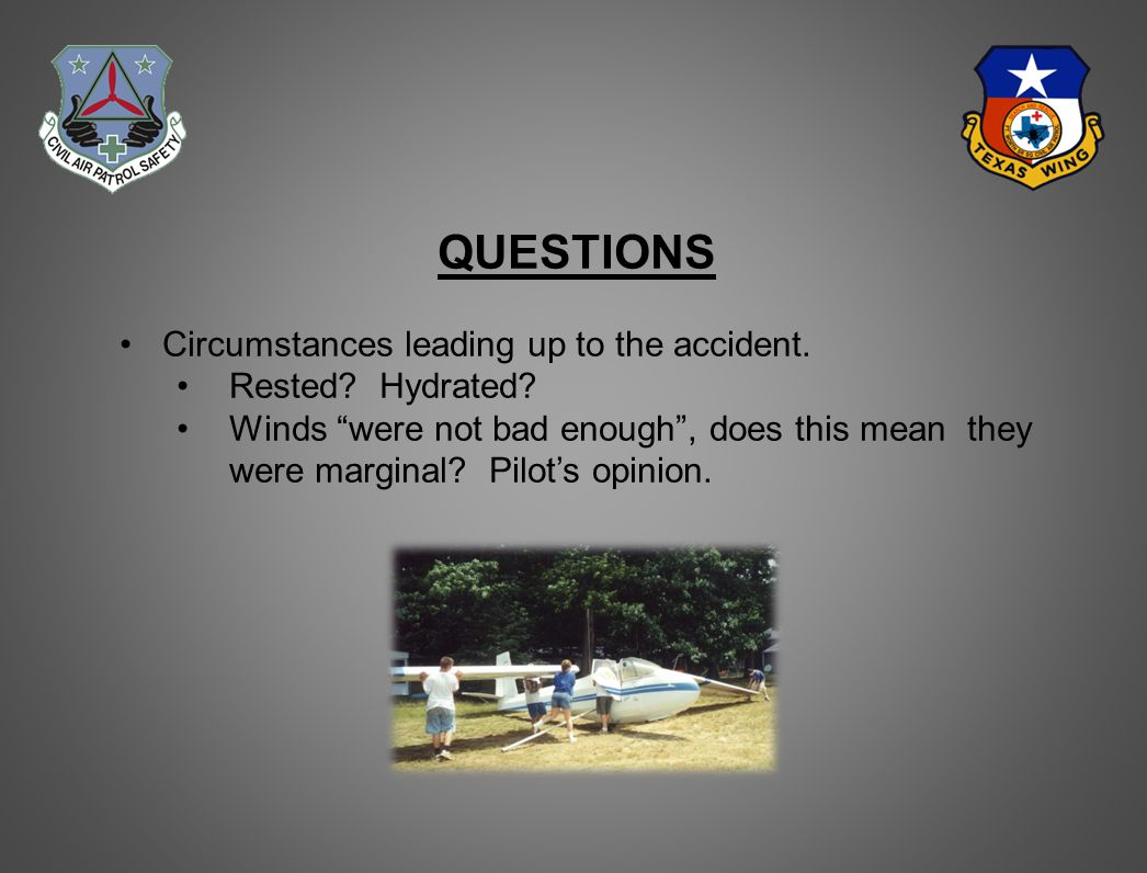 QUESTIONS Circumstances leading up to the accident.