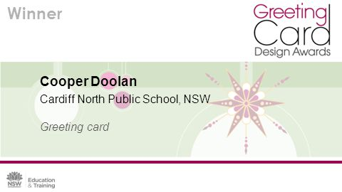 Cooper Doolan Cardiff North Public School, NSW Greeting card Winner
