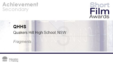 Achievement Secondary QHHS Quakers Hill High School, NSW Fragments