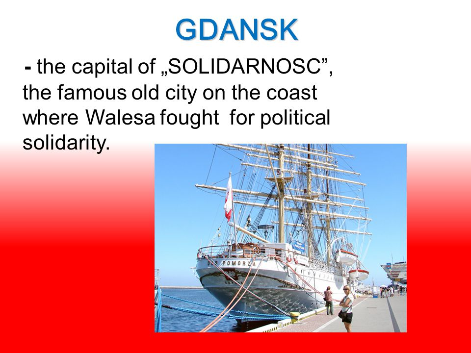 """GDANSK - the capital of """"SOLIDARNOSC"""", the famous old city on the coast where Walesa fought for political solidarity."""