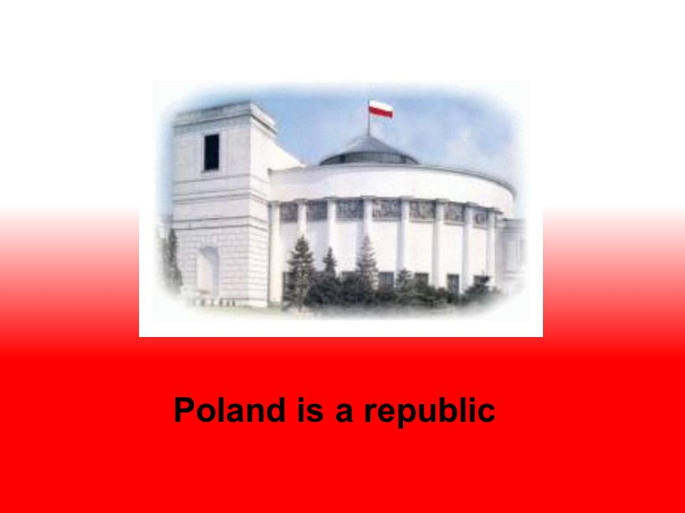 Poland is a republic