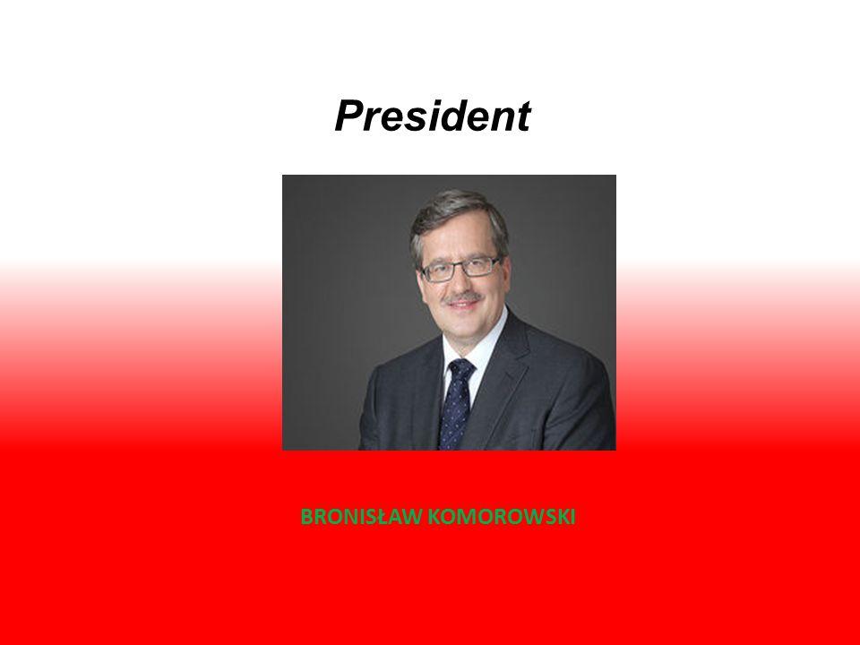 President BRONISŁAW KOMOROWSKI