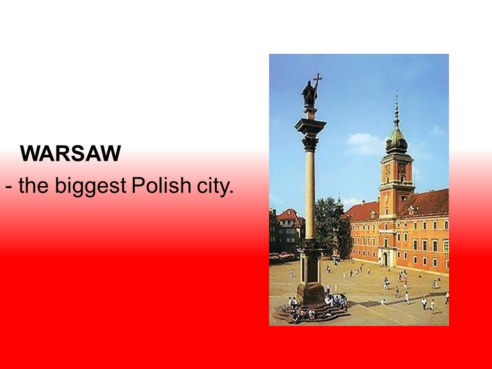 WARSAW - the biggest Polish city.