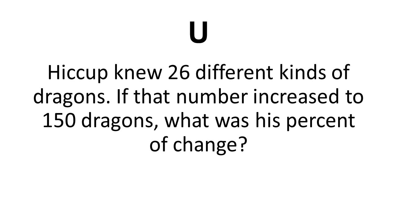 U Hiccup knew 26 different kinds of dragons.