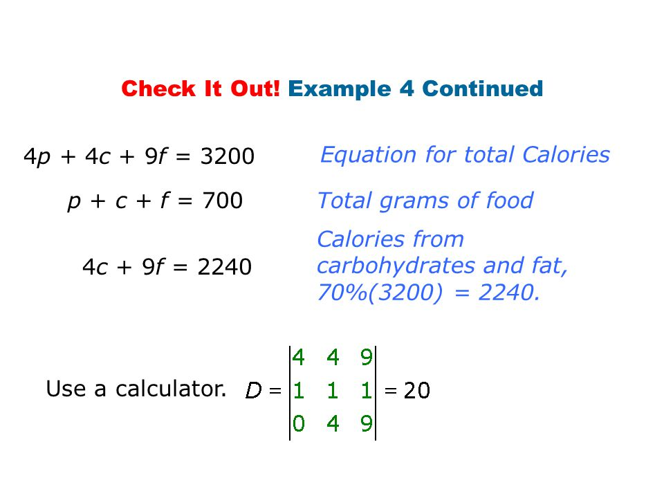 Equation for total Calories Total grams of food Calories from carbohydrates and fat, 70%(3200) = 2240.
