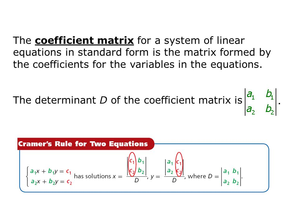 The coefficient matrix for a system of linear equations in standard form is the matrix formed by the coefficients for the variables in the equations.
