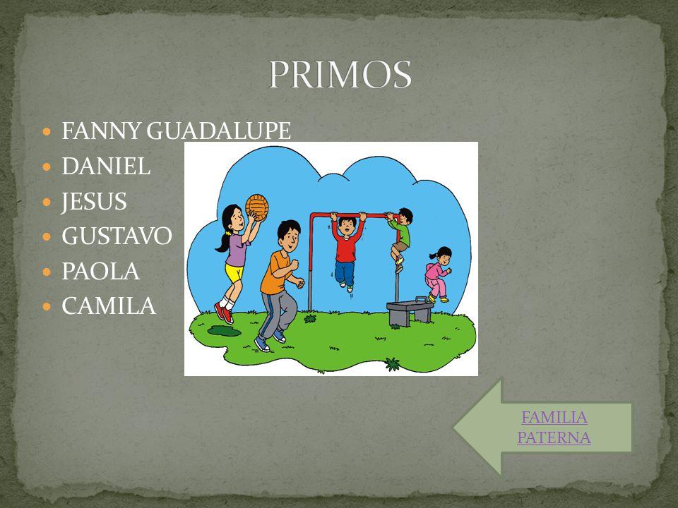 FANNY GUADALUPE DANIEL JESUS GUSTAVO PAOLA CAMILA FAMILIA PATERNA