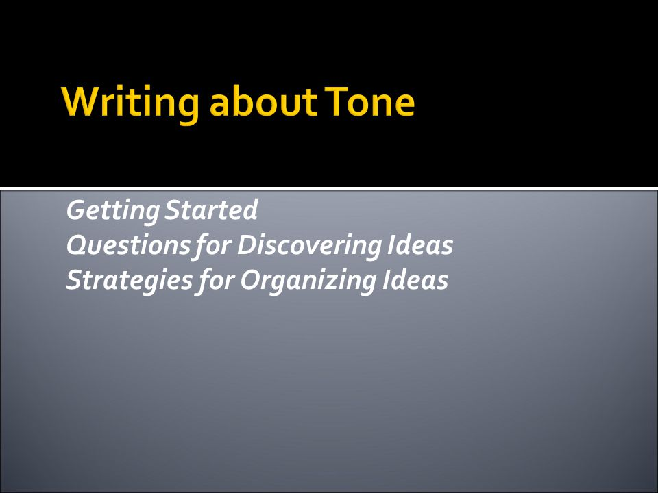 Getting Started Questions for Discovering Ideas Strategies for Organizing Ideas
