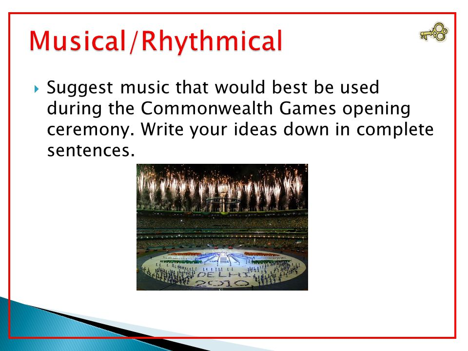  Suggest music that would best be used during the Commonwealth Games opening ceremony.