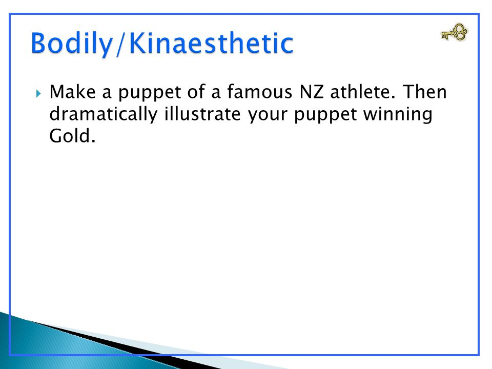  Make a puppet of a famous NZ athlete. Then dramatically illustrate your puppet winning Gold.