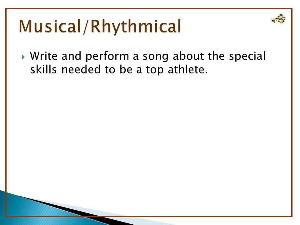 Write and perform a song about the special skills needed to be a top athlete.