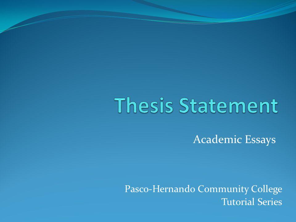 Pasco-Hernando Community College Tutorial Series Academic Essays