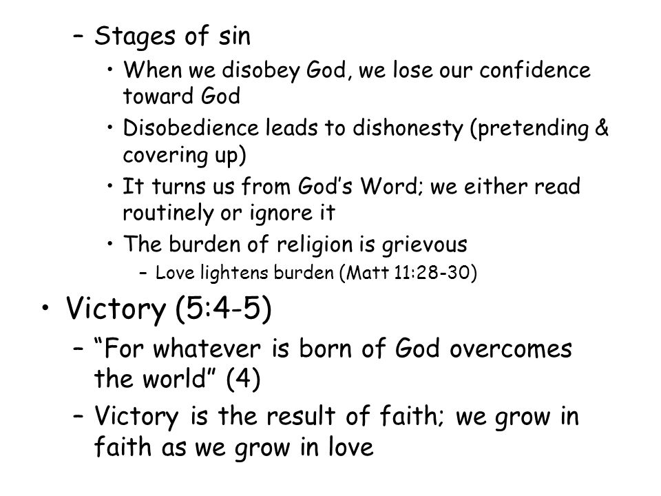 –Stages of sin When we disobey God, we lose our confidence toward God Disobedience leads to dishonesty (pretending & covering up) It turns us from God