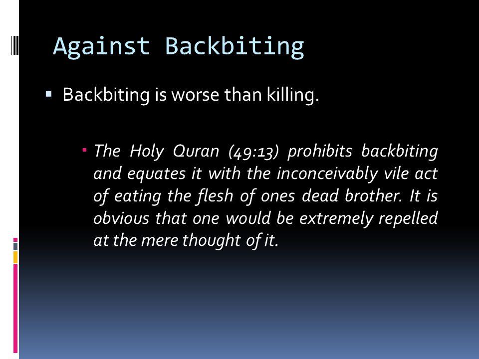 Against Backbiting  Backbiting is worse than killing.
