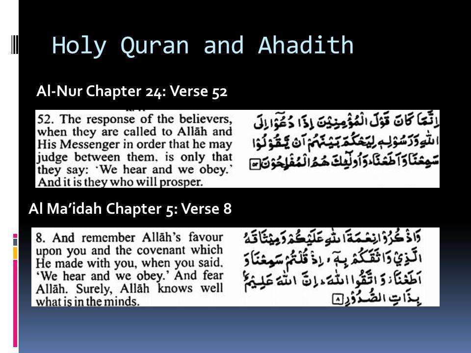 Holy Quran and Ahadith Al-Nur Chapter 24: Verse 52 Al Ma'idah Chapter 5: Verse 8