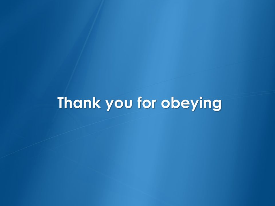 Thank you for obeying