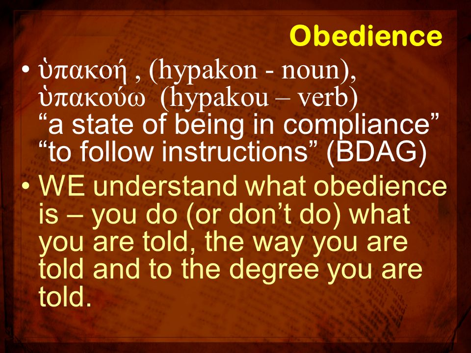 Obeying the Gospel - faithfulness Faithfulness One who can be counted upon to obey.