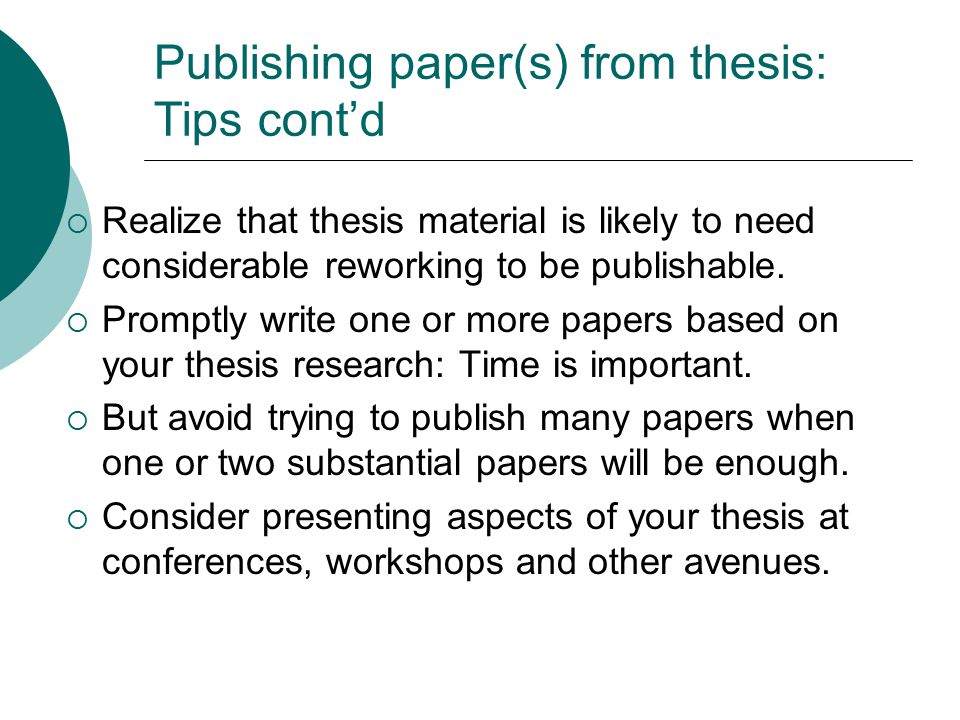 Publishing paper(s) from thesis: Tips cont'd  Seek publication in journals that publish lots of good work in your field.