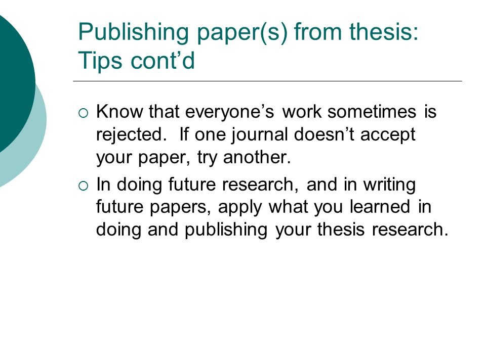 Publishing paper(s) from thesis: My experience  Graduated from Texas A&M University in December 2010 with a master's in science and technology journalism  Published two papers from it: -- one in March 2012 -- the other in September 2014.