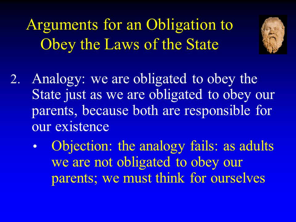 Arguments for an Obligation to Obey the Laws of the State 2.