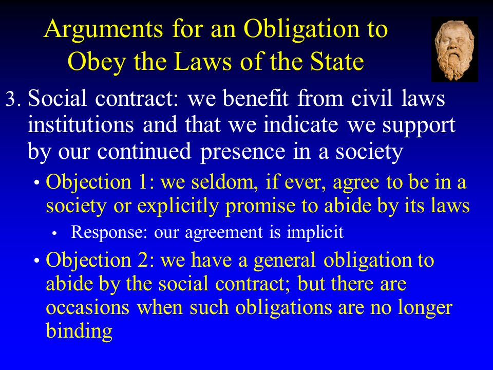 Arguments for an Obligation to Obey the Laws of the State 3.