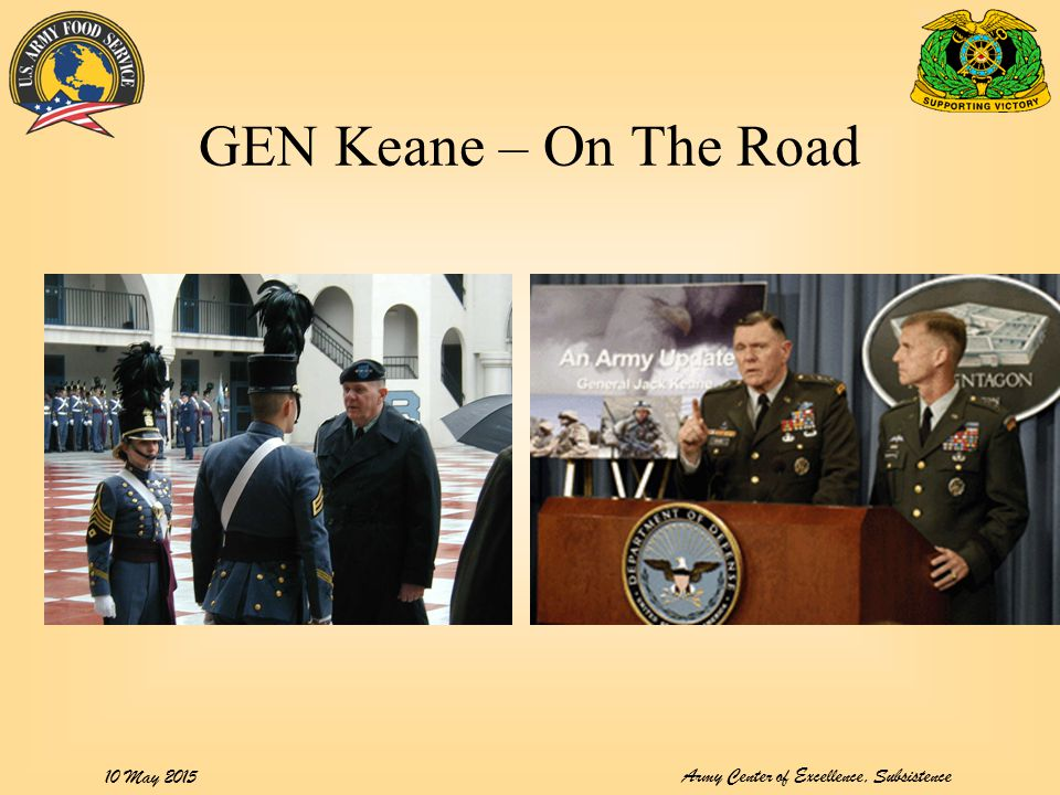 Army Center of Excellence, Subsistence 10 May 2015 GEN Keane – On The Road